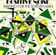 Positive Noise - Waiting For The Seventh Man