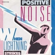 Positive Noise - When Lightning Strikes