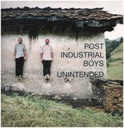 Post Industrial Boys - Unintended