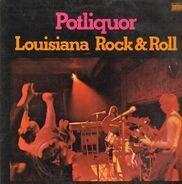 Potliquor - Louisiana Rock & Roll