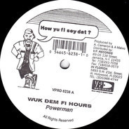 Powerman / Mad Cobra - Wuk Dem Fi Hours / Anytime Yu Want War