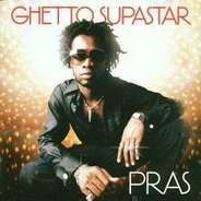 Pras - Ghetto Superstar