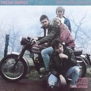 Prefab Sprout - Two Wheels Good