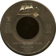 Pressure - That's The Thing To Do / Can You Feel It