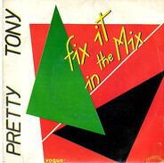Pretty Tony - Fix It in the Mix