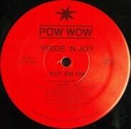 Pride 'N Joy - Put Em On