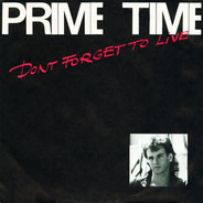 Prime Time - Don't Forget To Live