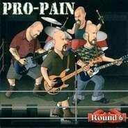 Pro-Pain - Round 6