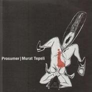 Prosumer / Murat Tepeli - What Makes You Go For It