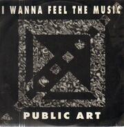 Public Art - I Wanna Feel The Music