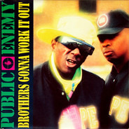 Public Enemy - Brothers Gonna Work it out