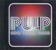 Pulp - Goes To The Disco