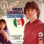 Pupo - Firenze S.M.Novella / Cosa Farai