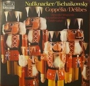 Tchaikovsky / Delibes - Nußknacker / Coppélia