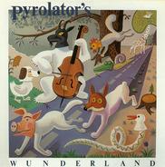 Pyrolator - Pyrolator's Wunderland