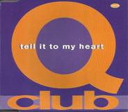 Q-Club - Tell It To My Heart
