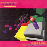 Quadrophonia - The Wave Of The Future