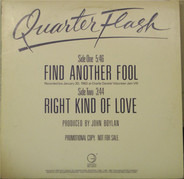 Quarterflash - Find Another Fool (Live) / Right Kind Of Love