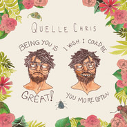 Chris Quelle - Being You Is Great I..