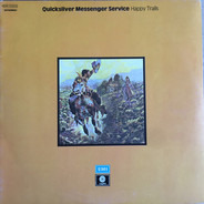 Quicksilver Messenger Service - Happy Trails / Quicksilver