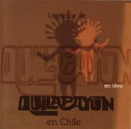 Quilapayún - Lo Mejor De Quilapayún En Chile - En Vivo