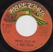 R. Dean Taylor - Indiana Wants Me / Love's Your Name