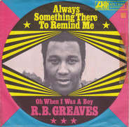 R.B. Greaves - Always Something There To Remind Me