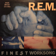 R.E.M. - Finest Worksong