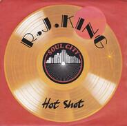 R.J. King - Hot Shot