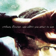Radney Foster - See What You Want to See