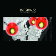Raf and O - Has The Air Gone Walking ?