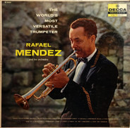 Rafael Mendez And His Orchestra - The World's Most Versatile Trumpeter