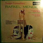 Rafael Mendez , Robert Mendez , Ralph Mendez - Trumpet Extraordinary