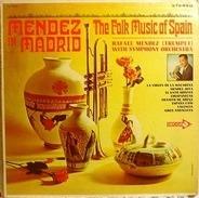 Rafael Mendez - Mendez In Madrid - The Folk Music Of Spain