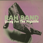RAH Band - Living For The Nightlife