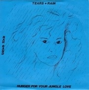 Rah Band - Tears And Rain / Hunger For Your Jungle Love