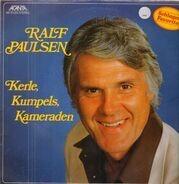 Ralf Paulsen - Kerle, Kumpels, Kameraden
