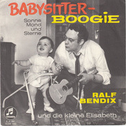 Ralf Bendix, Klein-Elisabeth - Babysitter-Boogie / Sonne, Mond Und Sterne