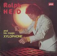 Ralph Heid - Ralph Heid And His Magic Xylophone