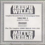 Ralph Willis - Complete Recorded Works In Chronological Order. Volume 2: 1950/51-1953 Plus The Complete Leroy Dall