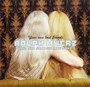 Ralph Myerz & The Jack Herren Band - Your New Best Friends