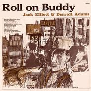 Ramblin' Jack Elliott & Derroll Adams - Roll On Buddy
