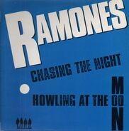 Ramones - Chasing The Night / Howling At The Moon (Sha-La-La)