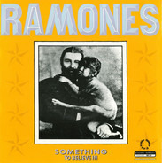 Ramones - Something To Believe In