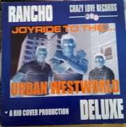 Rancho Deluxe - Joyride To The... Urban Westworld