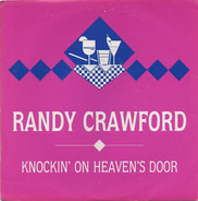Randy Crawford Featuring Eric Clapton And David Sanborn - Knockin' On Heaven's Door