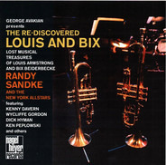 Randy Sandke And The New York Allstars - The Re-discovered Louis And Bix