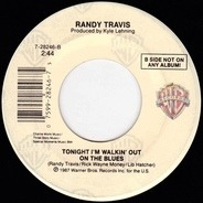 Randy Travis - I Won't Need You Anymore (Always And Forever) / Tonight I'm Walkin' Out On The Blues