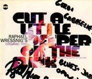 Raphael Wressnig's Organic Trio - Cut A Little Deeper On The Funk