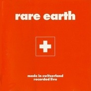 Rare Earth - Made In Switzerland